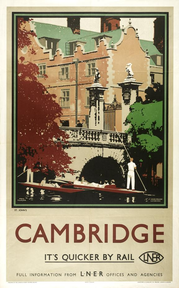 Poster, London & North Eastern Railway, 'Cambridge, St John's - It's Quicker by Rail', by Fred Taylo