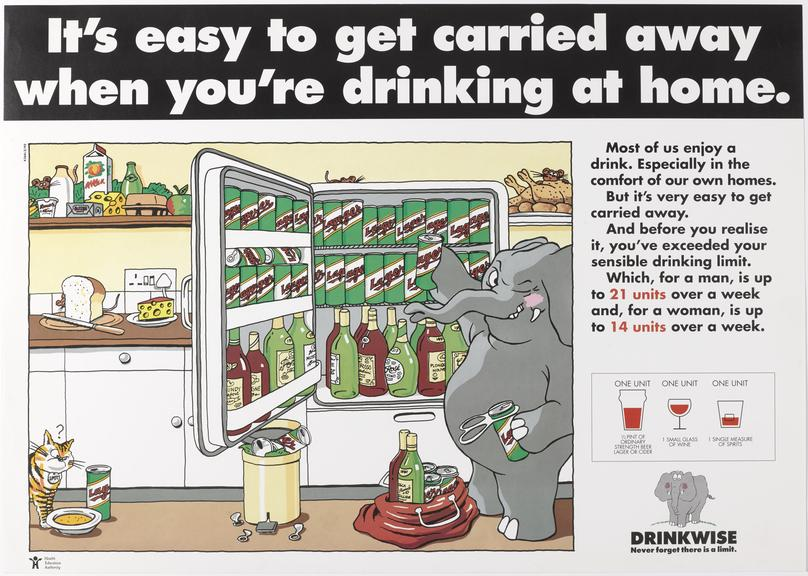Poster (colour) strapline of ''It's easy to get carried away when you're drinking at home',  cartoon illustration of