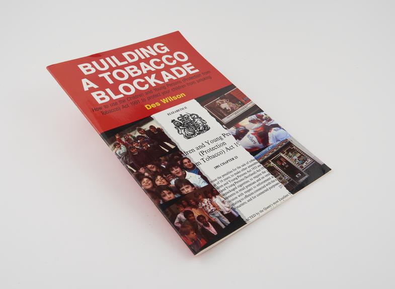 Illustrated booklet entitled Building a Tobacco Blockade', by Des Wilson, about how to employ the Children and Young