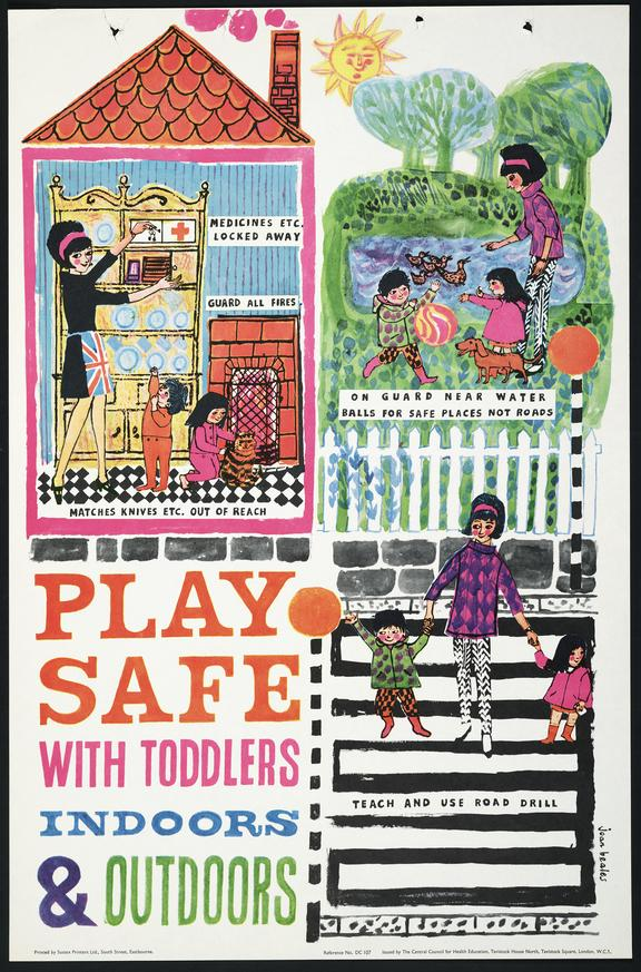 """Poster; """"Play Safe with Toddlers Indoors & Outdoors"""", aimed at promoting safe practices in families with young"""