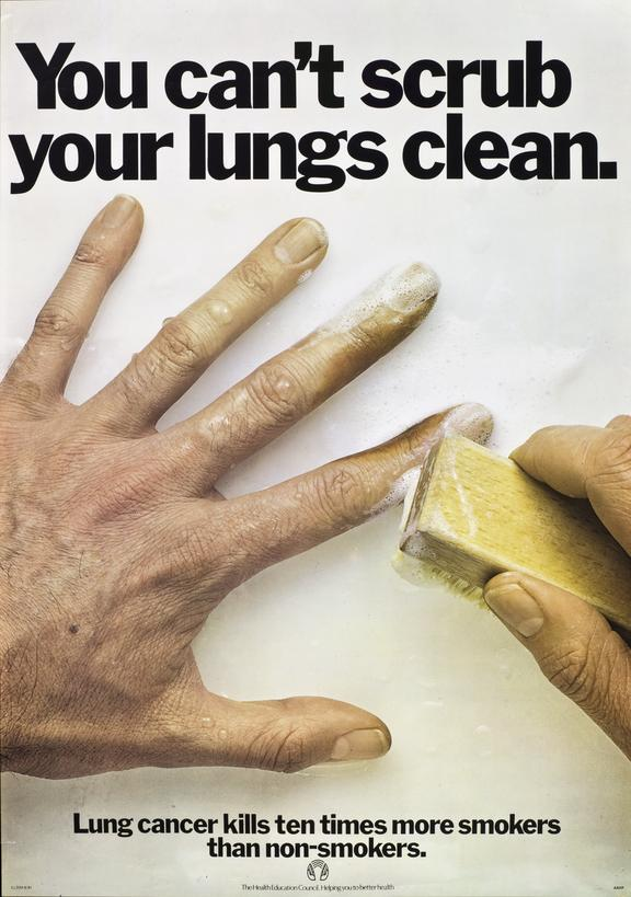 Poster with the anti-smoking message 'You can't scrub your lungs clean', illustrated with a photographic image of dirty