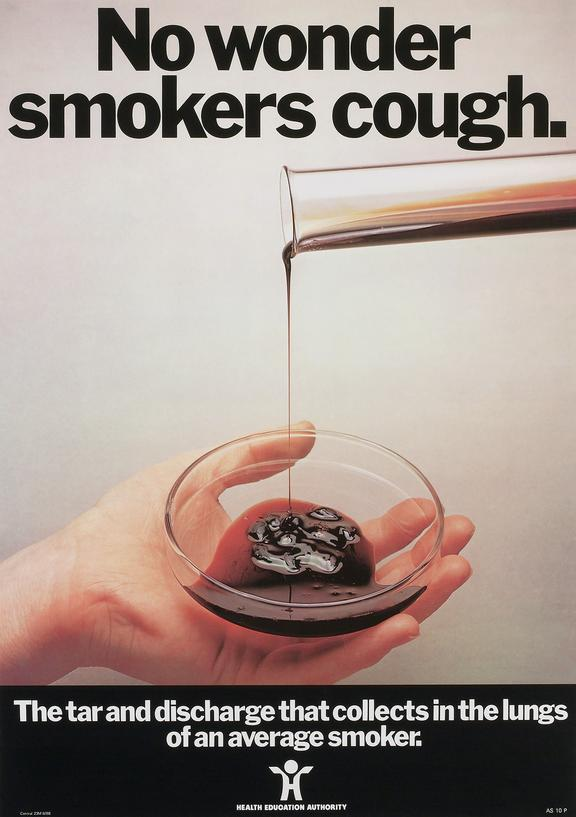 No Wonder Smokers Cough, poster, c 1980s. Produced for the Health Education Council to warn against the dangers of